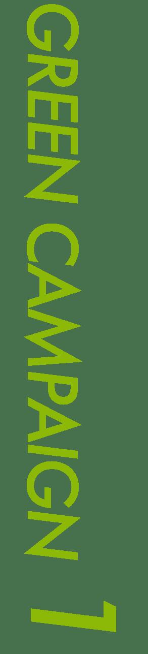 GREEN CAMPAIGN 1